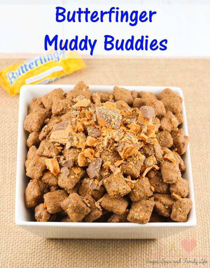 Candy bar fans will love Butterfinger Muddy Buddies. They are a delicious twist on classic muddy buddies aka puppy chow. Anyone who loves chocolate, peanut butter and Butterfingers won't be able to stop eating this sweet treat.  - Butterfinger Muddy Buddies Recipe on Sugar, Spice and Family Life