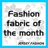 Fashion fabric of the month - Jersey Fashion