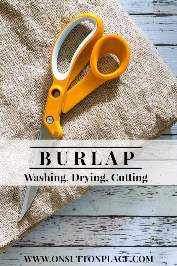 Burlap: Washing, Drying, Cutting | A Tutorial by On Sutton Place