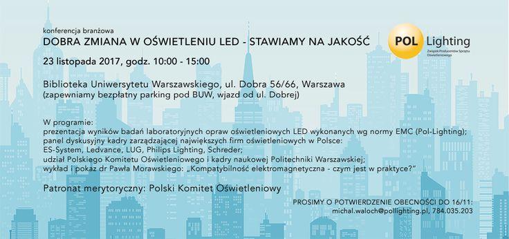 """Zaproszenie na Konferencję """"Dobra zmiana w oświetleniu LED – stawiamy na jakość"""" - 23 listopada 2017 r."""