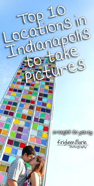 Top 10 Locations in Indianapolis to Take Pictures – Family Photograhy or Engagment Photography. Love the Butler and Broad Ripple ones!