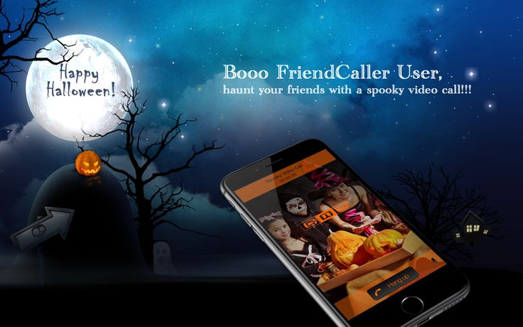 Booo FriendCaller User,  haunt your friends with a spooky video call!!!   Make the best out of this Halloween and have a spoOok-tacular FriendCaller Video Group Call to make a virtual Halloween party with up to 6 other friends. Or record spooky Halloween videos or voice messageas and send it to your friends and family via the spooky multimedia messaging.   We wish you happy halloween!   http://www.friendcaller.com/