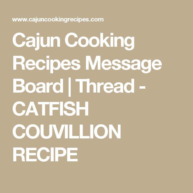 Cajun Cooking Recipes Message Board | Thread - CATFISH COUVILLION RECIPE