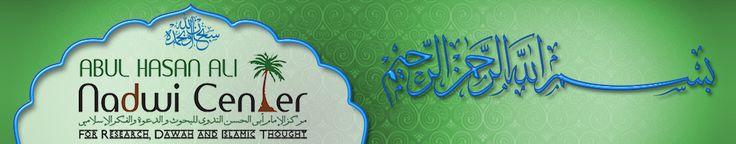Abulhasan Ali Nadwi Centre provides Islamic books, Free Islamic books, islamic books online free, islamic books in english, Arabic books PDF http://abulhasanalinadwi.org/