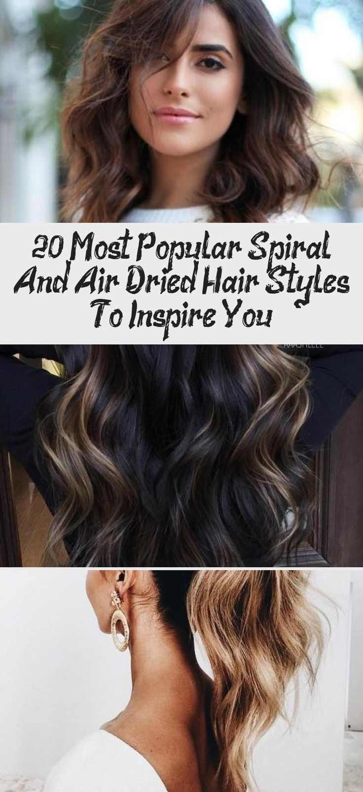 20 Most Popular Spiral And Air Dried Hair Styles To Inspire You