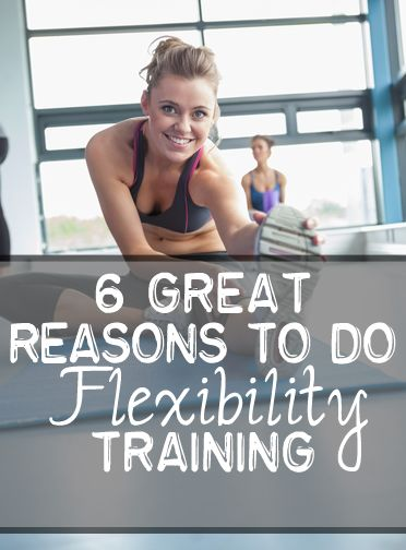 6 Reasons You Should be doing flexibility training.