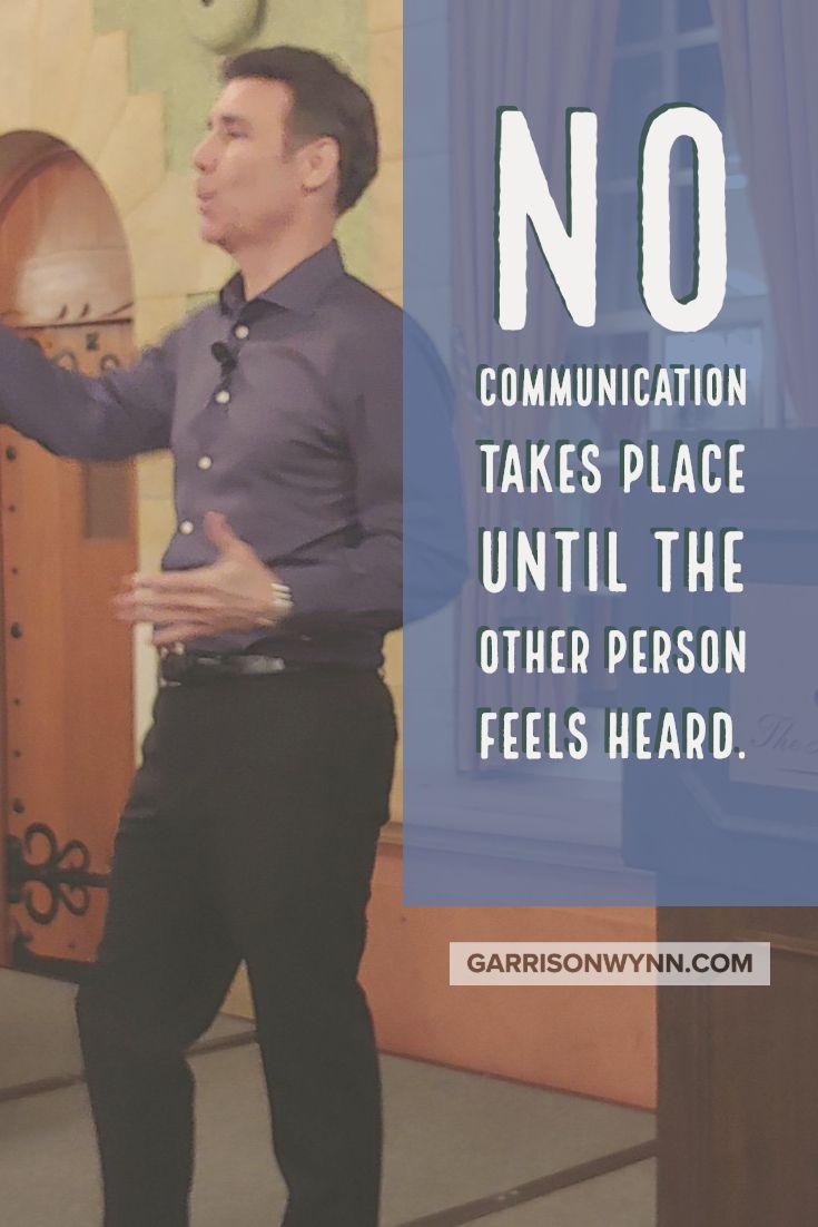 Motivational Quotes And Inspirational Memes Top Motivational Speaker Garrison Wynn Communication Quotes Inspirational Memes Motivational Quotes