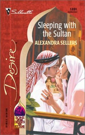 book cover of     Sleeping with the Sultan      (Sons of the Desert: The Sultans, book 3)    by    Alexandra Sellers