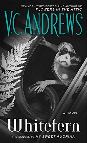 Whitefern (The Audrina Series Book 2) by V.C. Andrews Publication Date: July 26, 2016. http://smile.amazon.com/dp/B0176M19S6/ref=cm_sw_r_pi_dp_TOSnwb04CNK03