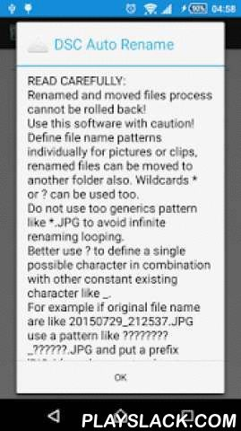 """DSC Auto Rename  Android App - playslack.com ,  This application automatically rename ALL the images and clips files taken by the camera. Read carefully all description!Renamed and moved files process cannot be rolled back! Use this software with caution!The application do not store the old names because will cause conflicts: the default camera application use a counter which is reset each time when files are removed/renamed. As a workaround can be selected the option """"Append original…"""