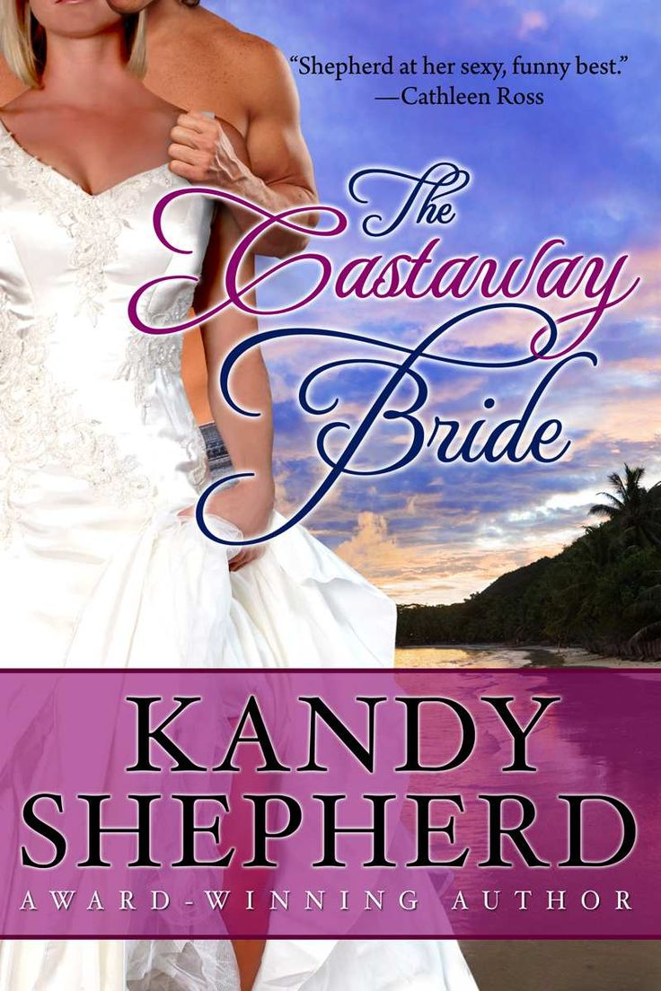 The Castaway Bride - Kindle edition by Kandy Shepherd. Contemporary Romance Kindle eBooks @ Amazon.com.