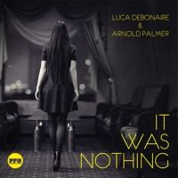 Luca Debonaire & Arnold Palmer - It Was Nothing (Extended / Fade In - Fade Out) by Arnold Palmer Official on SoundCloud