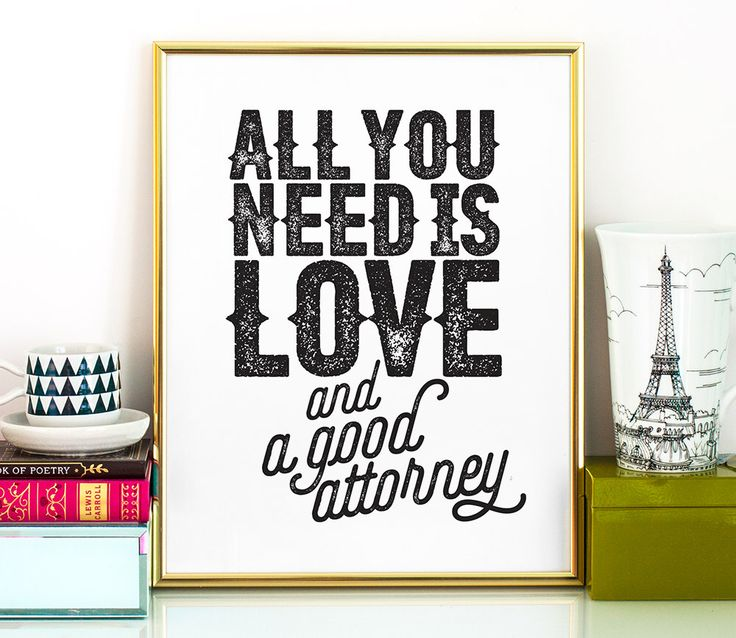 All You Need Is Love And A Good Attorney PRINTABLE Artlawyer Giftprintable