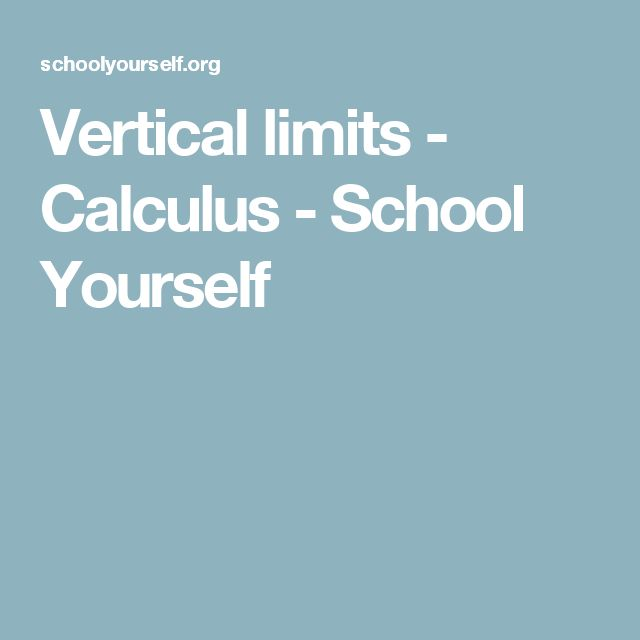 Vertical limits - Calculus - School Yourself