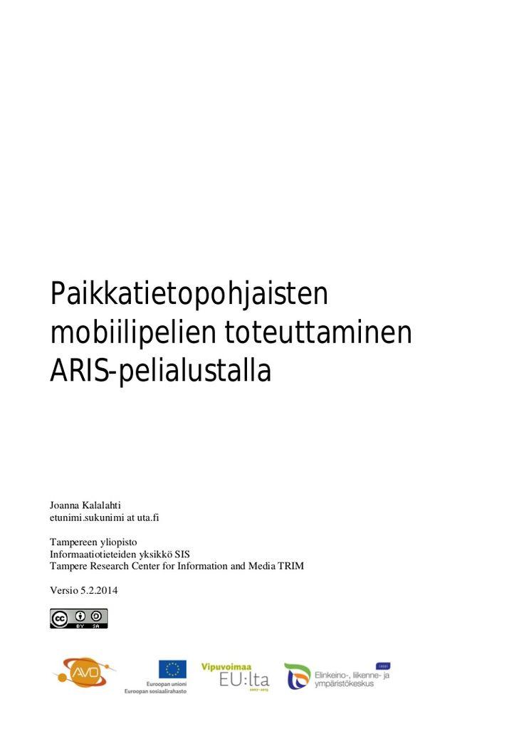 Paikkatietopohjaisten mobiilipelien toteuttaminen ARIS-pelialustalla  #avohanke #aris #arisgames #paikkatieto