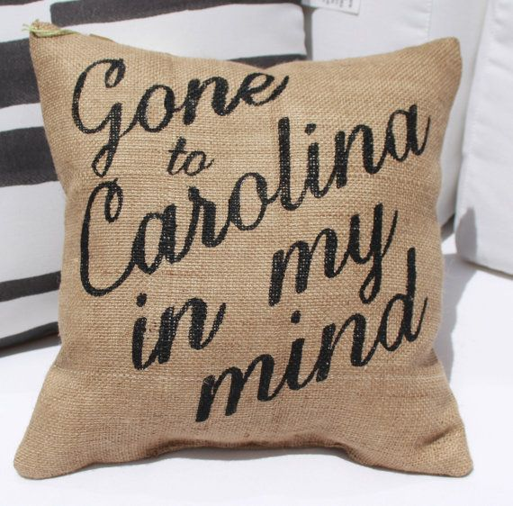 "Burlap Pillow - ""Gone to Carolina in my Mind"" song lyrics - Carolina Pillow  - Custom Made to Order, North Carolina, South Carolina on Etsy, $29.00"