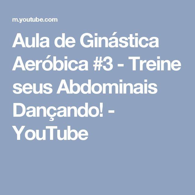 Aula de Ginástica Aeróbica #3 - Treine seus Abdominais Dançando! - YouTube