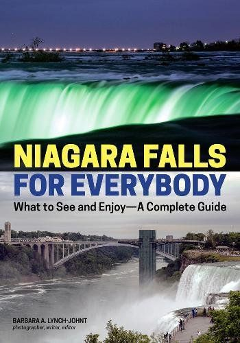 Available 2018! Niagara Falls for Everybody: What to See and Enjoy-A Complete Guide