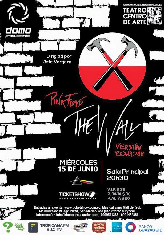 """Domo Producciones tiene el agrado de informales que el que el Miércoles, 15 de junio de 2016 a las 20:30 se realizará en el Teatro Centro de Arte el show """"The Wall de Pink Floyd – Versión Ecuador"""" Dirigida por Juan Carlos """"Jefe"""" Vergara, una opera rock para todo publico la cual pondrá en escena uno de los discos más importantes en la historia de la música, y sin duda el más importante de la historia del rock, siendo este el más icónico y escuchado a nivel mundial y también como bonus se…"""