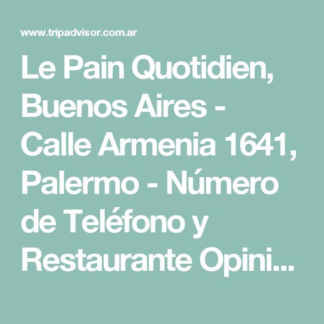 Le Pain Quotidien, Buenos Aires - Calle Armenia 1641, Palermo - Número de Teléfono y Restaurante Opiniones - TripAdvisor