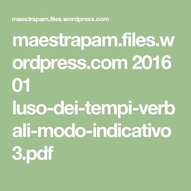 maestrapam.files.wordpress.com 2016 01 luso-dei-tempi-verbali-modo-indicativo3.pdf