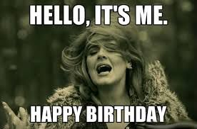 Image result for happy birthday meme                                                                                                                                                                                 More