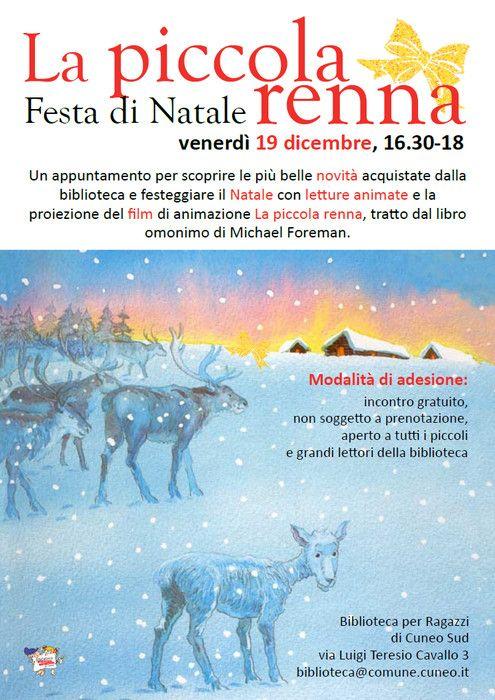 La piccola renna Venerdì 19 dicembre, Biblioteca per Ragazzi di Cuneo Sud, a partire dalle 16.30 festeggiamo il Natale con letture animate e la proiezione del film di animazione La piccola renna http://www.comune.cuneo.gov.it/news/dettaglio/periodo/2014/12/09/la-piccola-renna.html