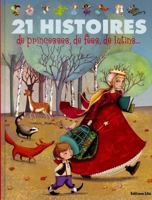 21 histoires de princesses, de fées, de lutins… de Collectif Éditions Lito
