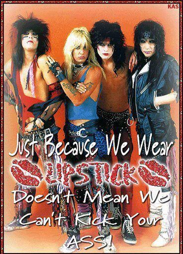 Motley Crue. The best 80's hair band ever!!