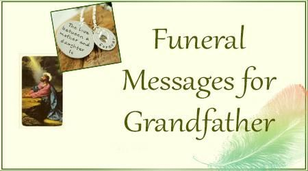 Funeral #Messages for Lost Of #Grandfather, Sad #Funeral Quote for Death of My Grandfather, Best Funeral #Text Messages #bestmessage