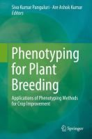 Phenotyping for plant breeding : applications of phenotyping methods for crop improvement / Siva Kumar Panguluri, Are Ashok Kumar, editors New York, NY : Springer cop. 2013    Ubicacion: B Ing Agronómica