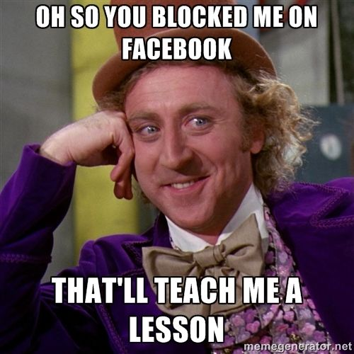 how i feel when i get blocked on facebook -  Hahaha