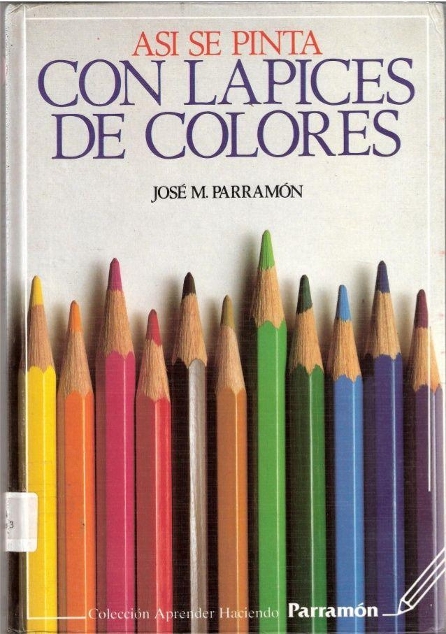 Así se pinta con lápices de colores (José María Parramón)                                                                                                                                                                                 Más