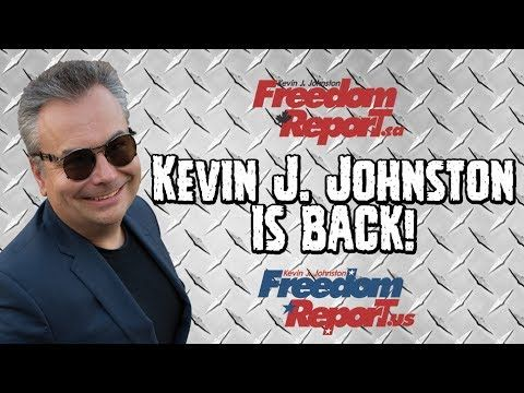 Kevin J Johnston Is Back Long Live Freedom Report
