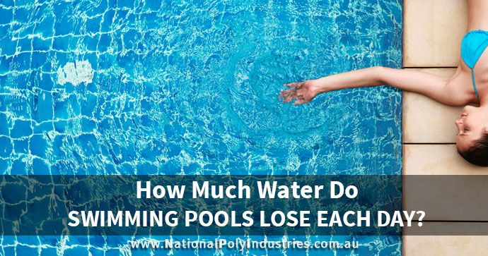 How Much Water Do Swimming Pools Lose Each Day?