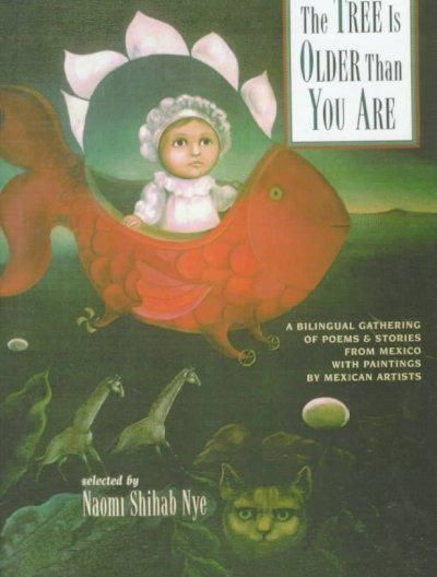 The Tree Is Older Than You Are: A Bilingual Gathering of Poems & Stories from Mexico With Paintings by Mexican Artists