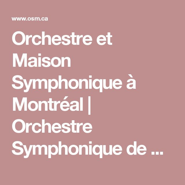 Orchestre et Maison Symphonique à Montréal | Orchestre Symphonique de Montréal