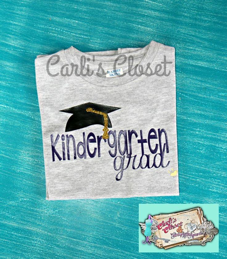 Carli's Closet - Kindergarten Grad T-Shirt, $14.95 (http://www.carlis-closet.com/kindergarten-grad-t-shirt/)