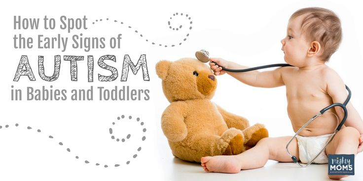 How to Spot the Early Signs of Autism in Babies and Toddlers - MightyMoms.club