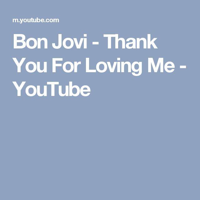 Bon Jovi - Thank You For Loving Me - YouTube