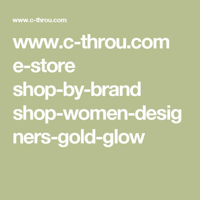 www.c-throu.com e-store shop-by-brand shop-women-designers-gold-glow