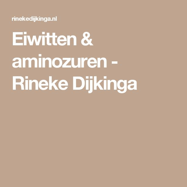Eiwitten & aminozuren - Rineke Dijkinga