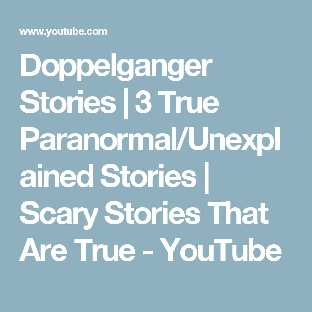 Doppelganger Stories | 3 True Paranormal/Unexplained Stories | Scary Stories That Are True - YouTube