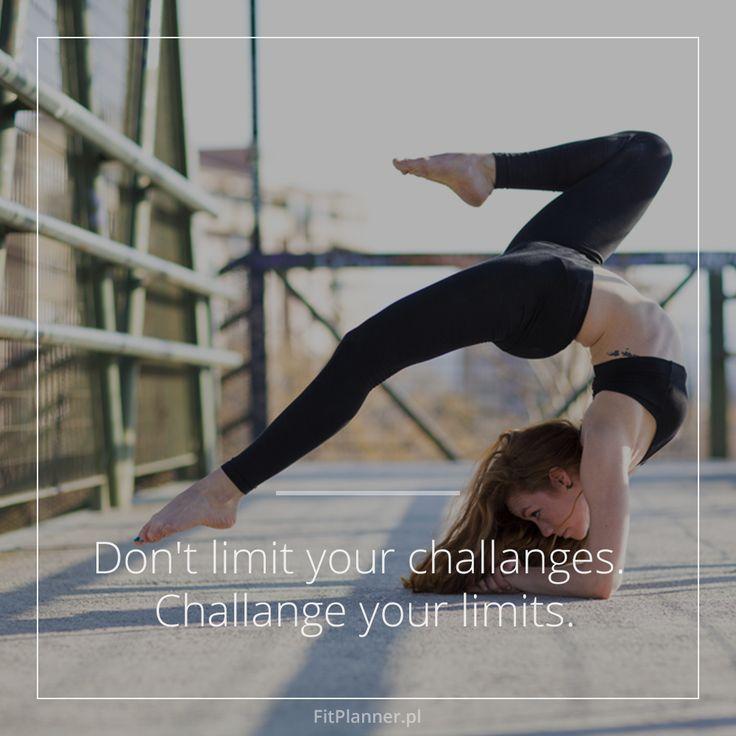 Don't limit your challanges. Challange your limits!