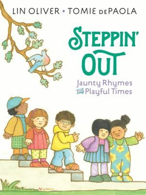 "Steppin' Out Jaunty Rhymes for Playful Times (Book) : Oliver, Lin : ""A collection of nineteen original poems featuring toddlers exploring their world""--Provided by publisher."