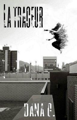 """Acabo de publicar """" Capítulo 29: Escapando de los problemas """"de mi historia """" La Traceur """"."""