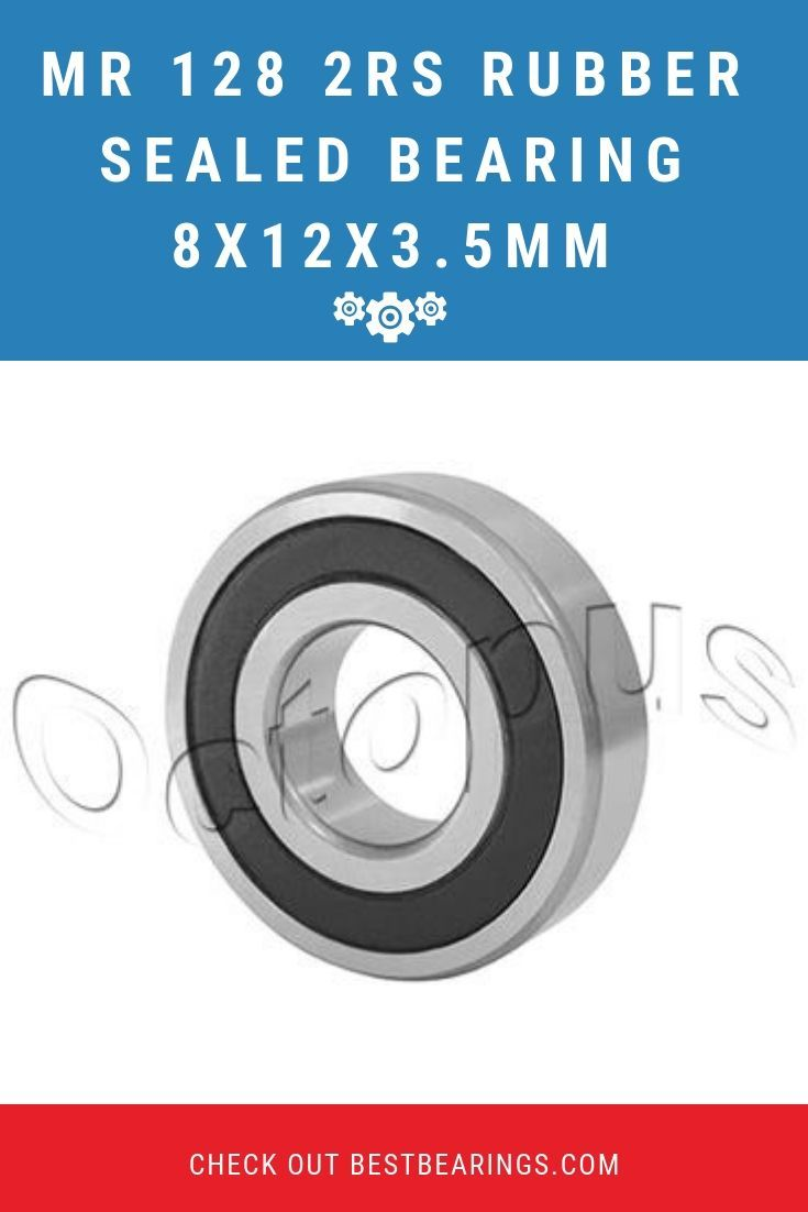 Mr 128 2rs Rubber Sealed Bearing 8x12x3 5mm Made Of Chrome Steel