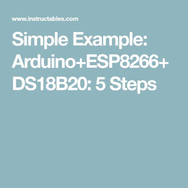Simple Example: Arduino+ESP8266+DS18B20: 5 Steps