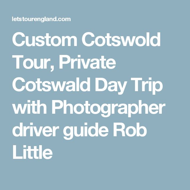 Custom Cotswold Tour, Private Cotswald Day Trip with Photographer driver guide Rob Little