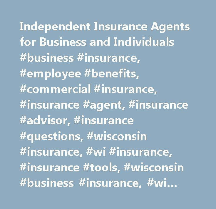 Independent Insurance Agents for Business and Individuals #business #insurance, #employee #benefits, #commercial #insurance, #insurance #agent, #insurance #advisor, #insurance #questions, #wisconsin #insurance, #wi #insurance, #insurance #tools, #wisconsin #business #insurance, #wi #insurance #agent, #ansay #and #associates, #professional #liability…